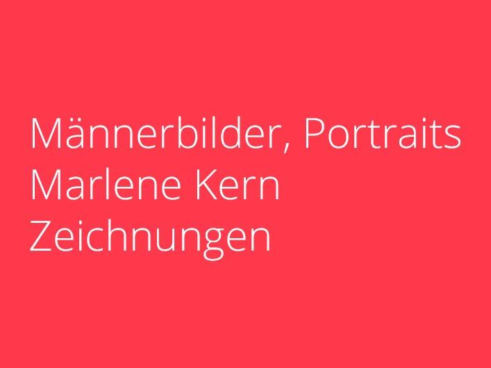 Männerbilder, Porträts, Zeichnungen, Marlene Kern